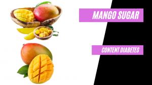Mango Sugar Content Diabetes