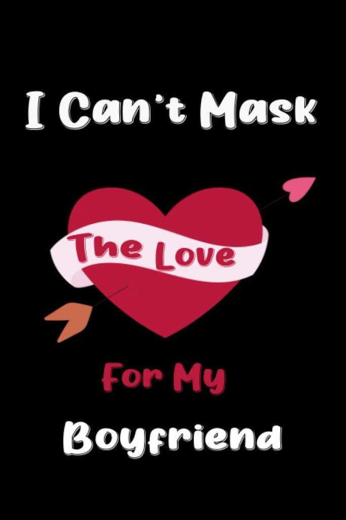 I Can't Mask The love for My Boyfriend Blank Coupon Book As Gifts For Valentine's Day For Women, birthday Notebook Gift Ideas 2021