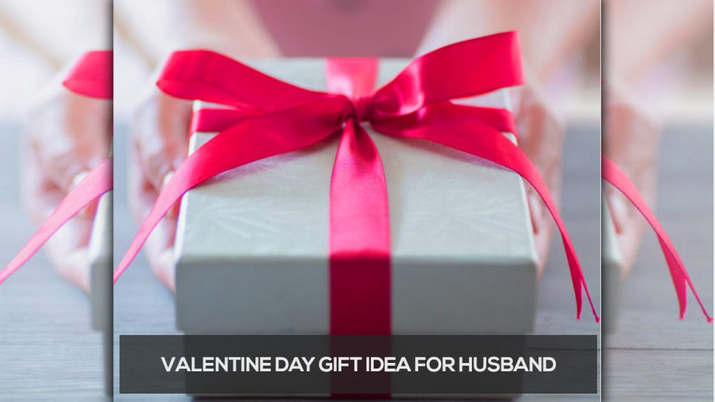 valentine day gift idea for husband