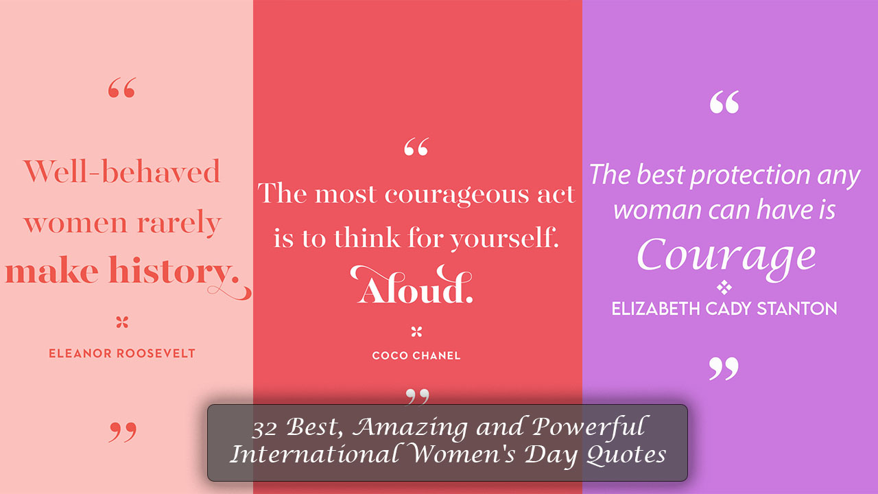 32 Best, Amazing and Powerful International Women's Day Quotes