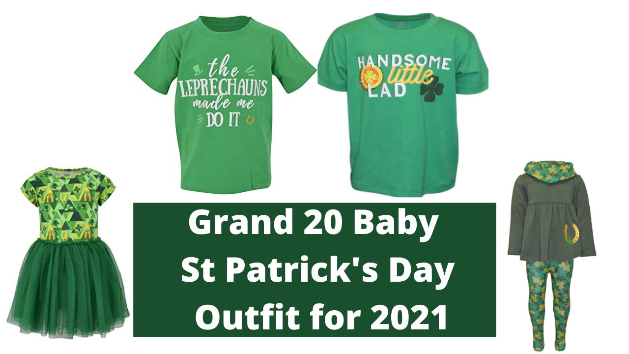 Grand 20 Baby St Patrick's Day Outfit for 2021
