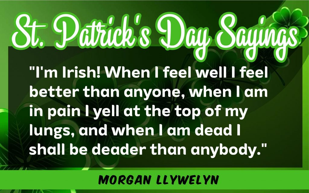 I'm irish when I feel well St. Patrick's Day Sayings 2021