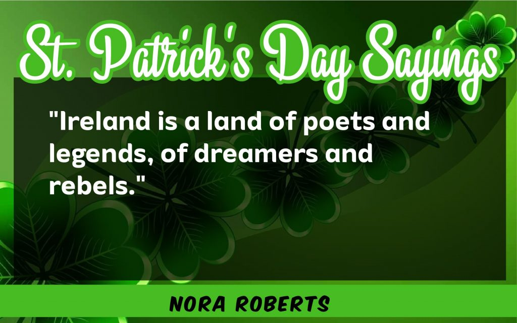 Ireland is a land of poets St. Patrick's Day Sayings 2021