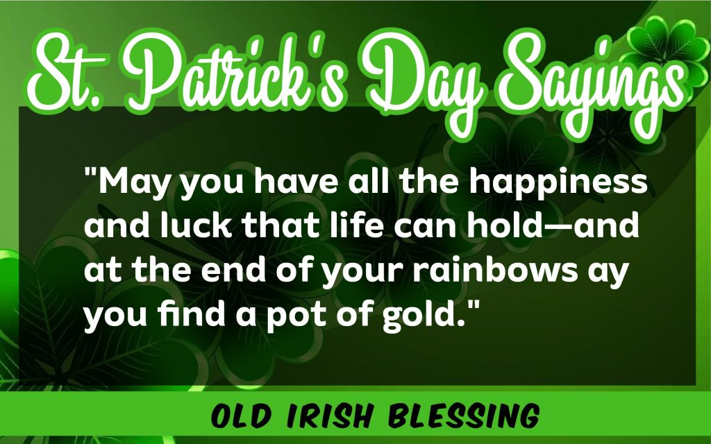 May you have all happiness St. Patrick's Day Sayings 2021