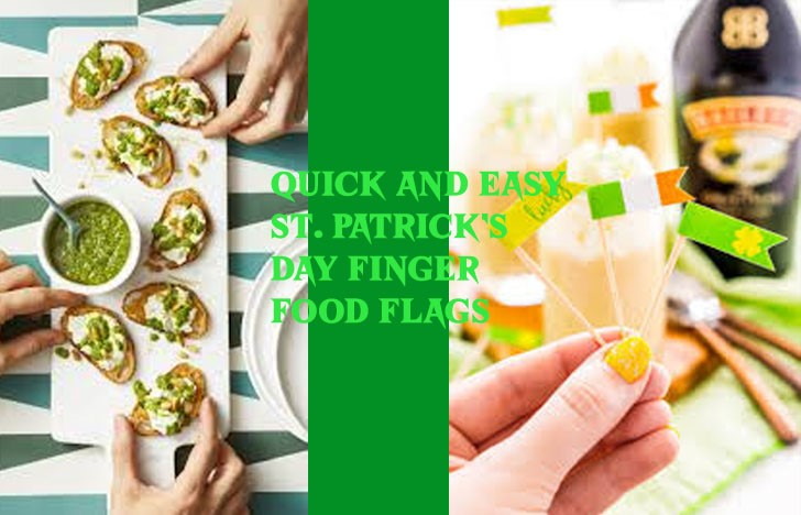 St. Patrick's Day Appetizer Ideas of Quick and easy St. Patrick's Day Finger food flags