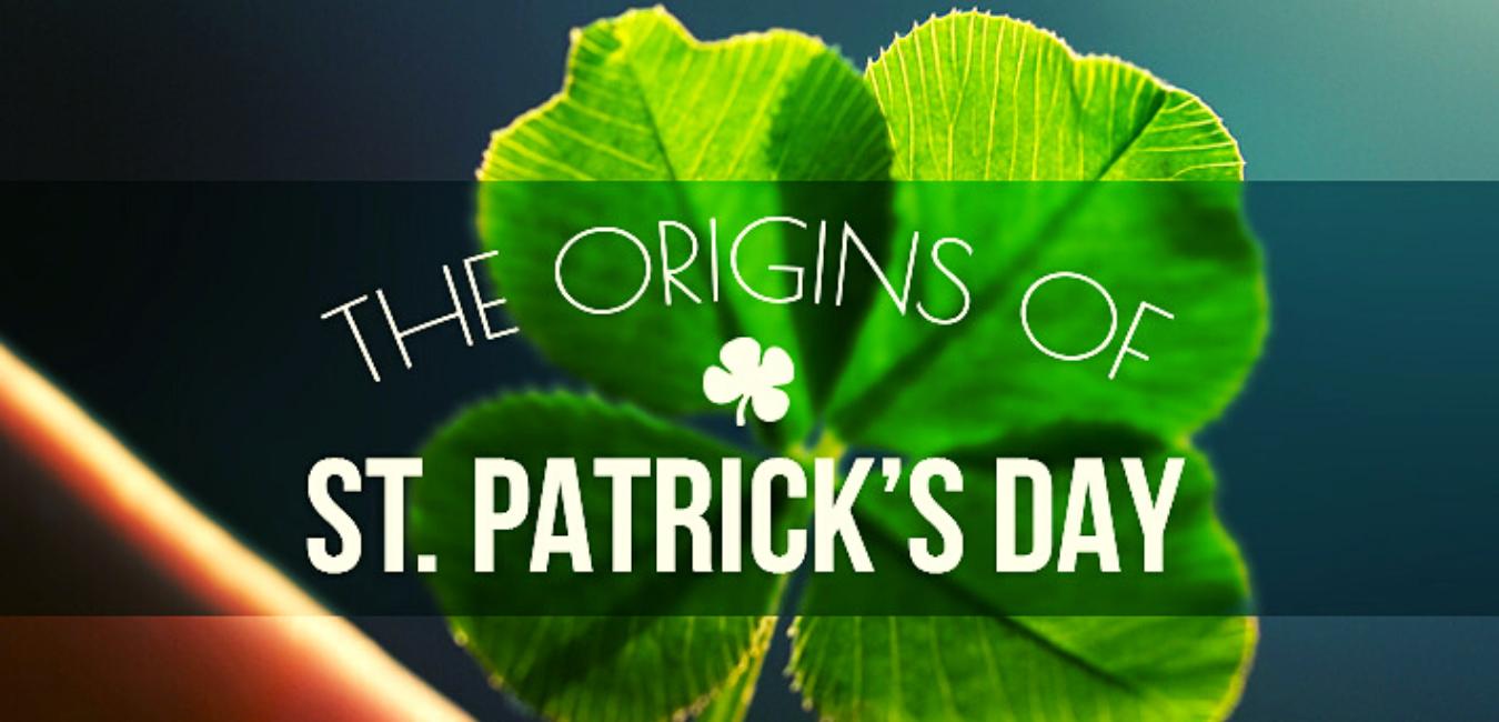 The True Origins of St. Patrick's Day 2021