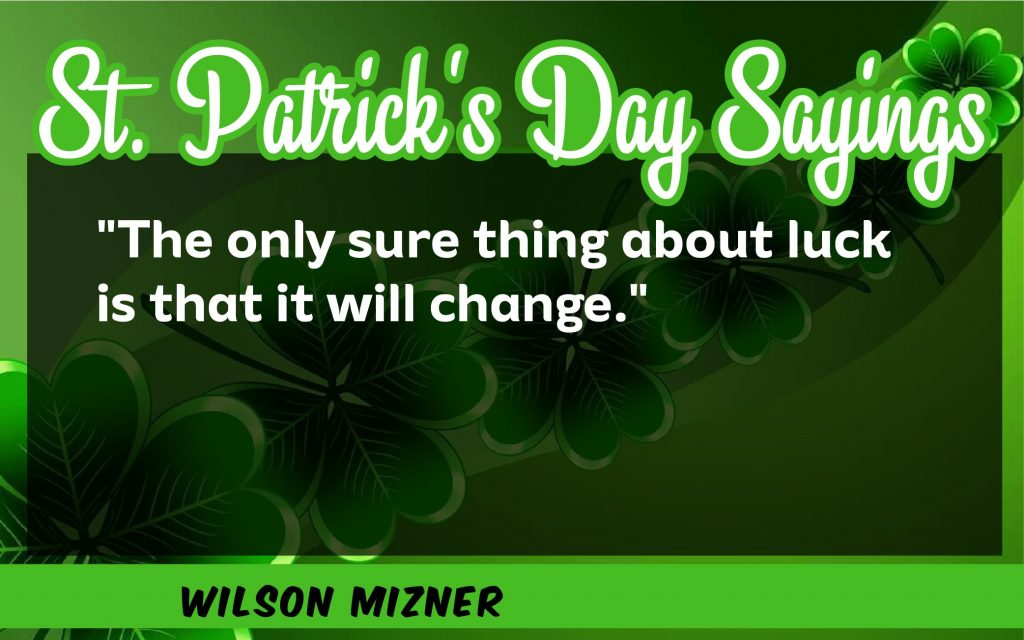 The sure thing St. Patrick's Day Sayings 2021