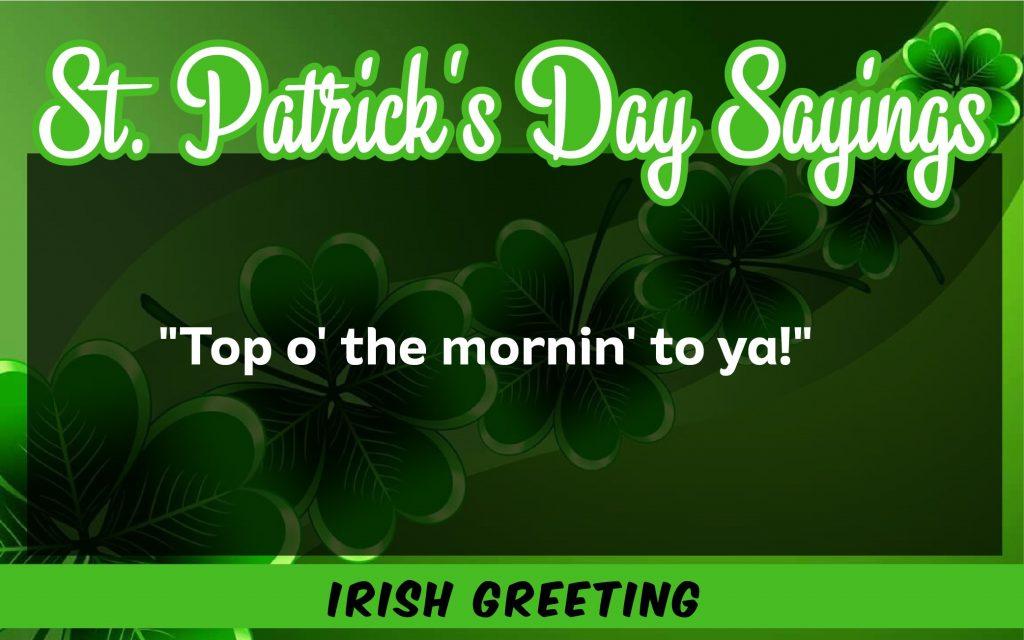 Up o monin'to ya St. Patrick's Day Sayings 2021