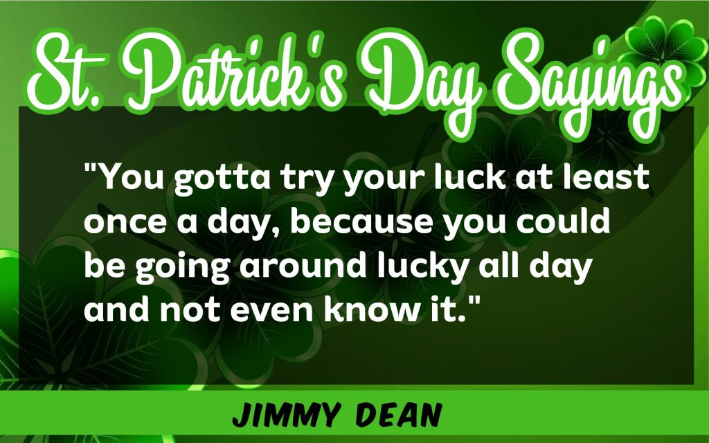 You should try your luck St. Patrick's Day Sayings 2021