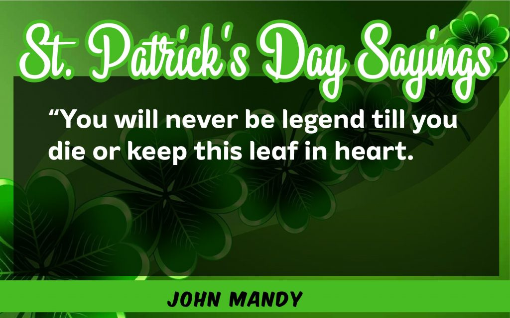 You will never be St. Patrick's Day Sayings 2021