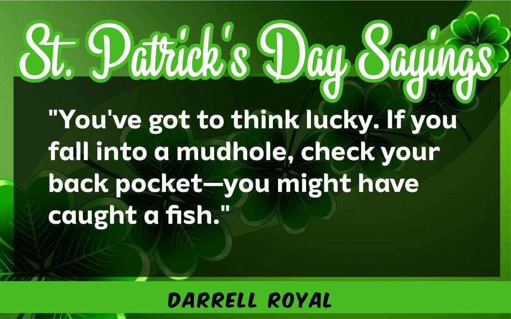 You've got to think luck St. Patrick's Day Sayings 2021