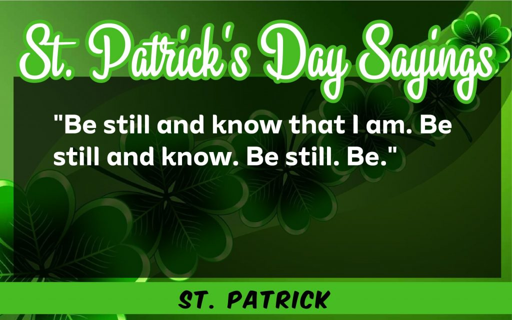 be still and know that St. Patrick's Day Sayings 2021