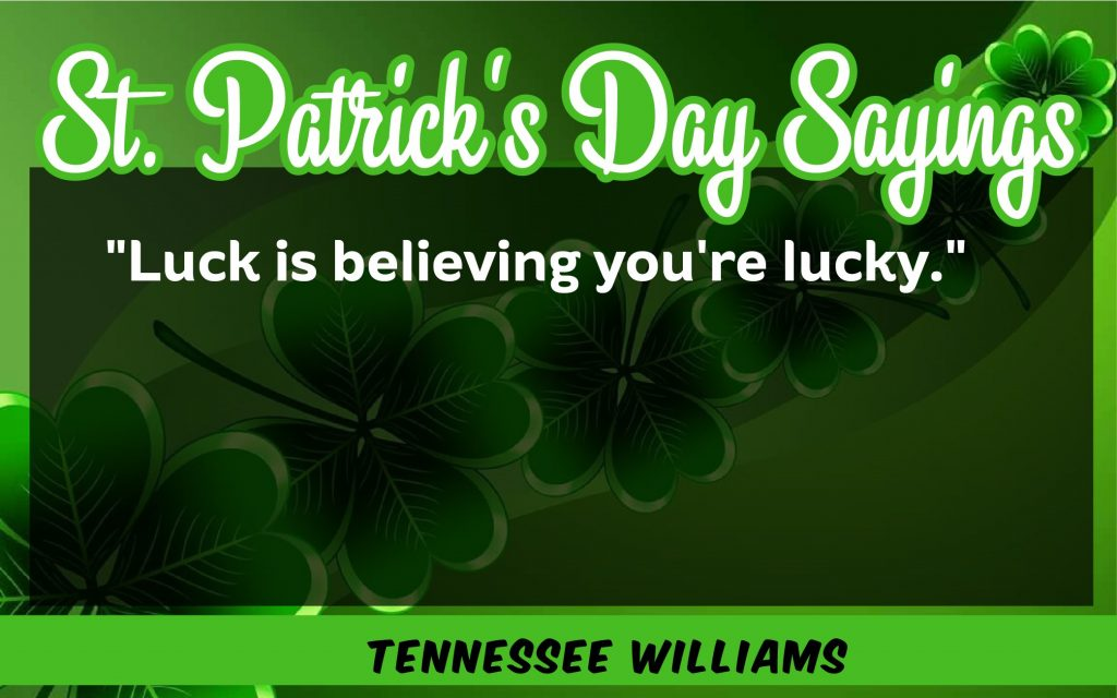luck believes St. Patrick's Day Sayings 2021
