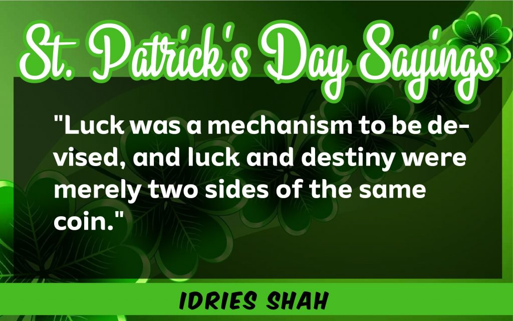luck was a mechanism St. Patrick's Day Sayings 2021