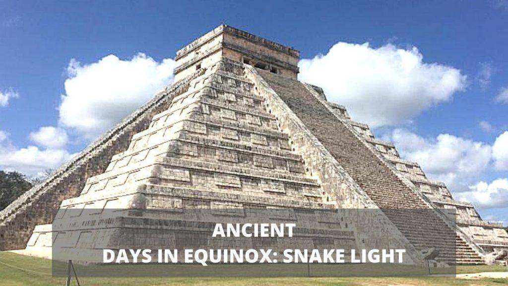 ANCIENT DAYS IN EQUINOX_ SNAKE LIGHT
