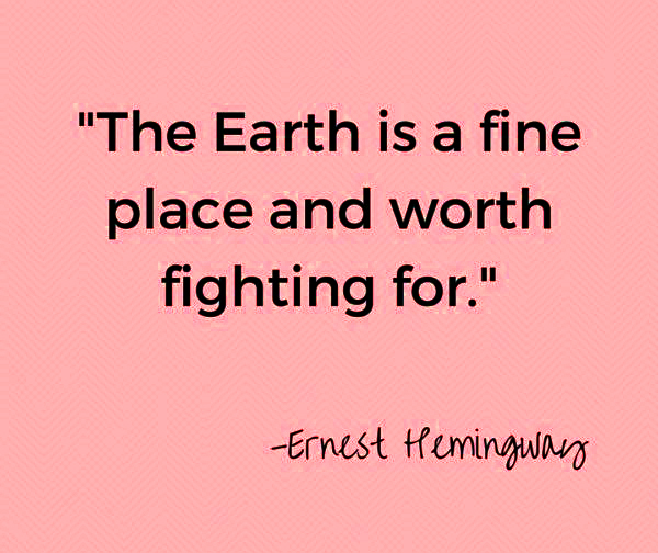 Ernest Hemingway quotes of earth day 2021