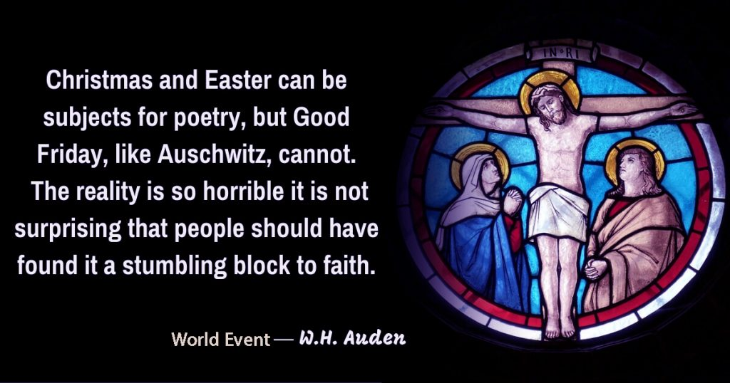 Good Friday Quotes images by WH Auden