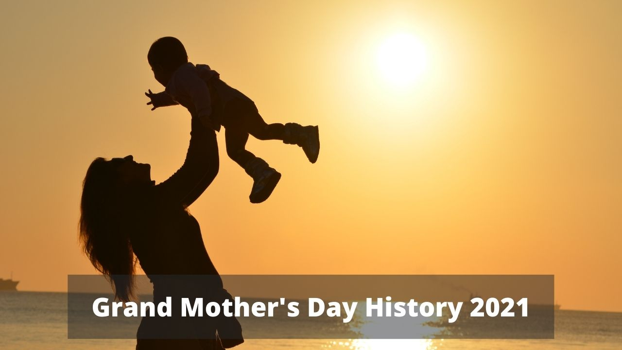 Grand Mother's Day History 2021