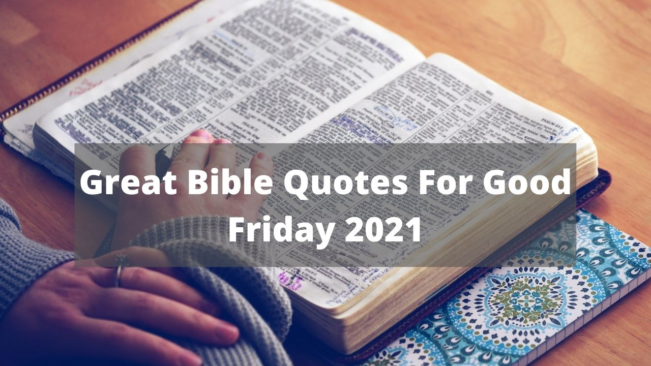 Great Bible Quotes For Good Friday 2021