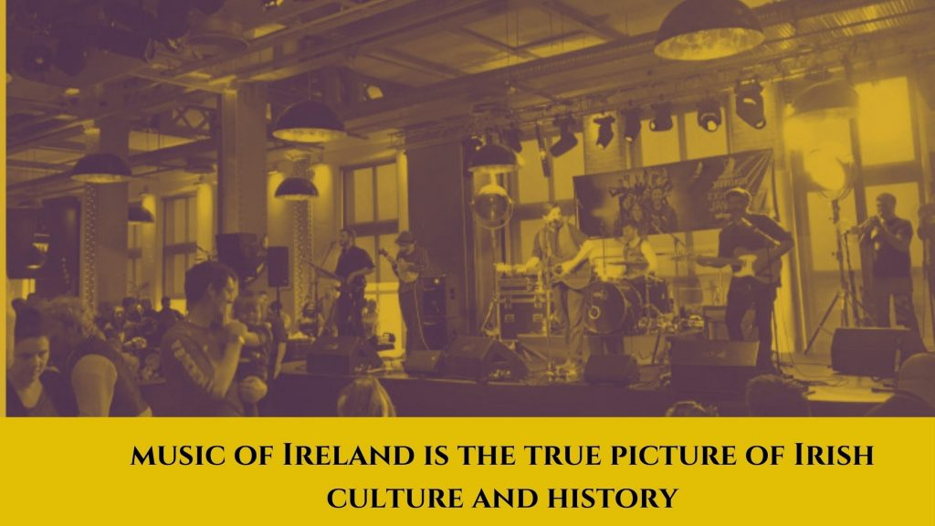 Irish music is the source of delighting Irish culture and history