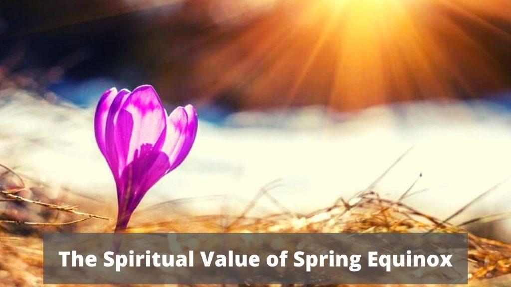 Spiritual value of spring equinox