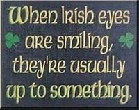 when irish eyes are smilling St Patrick's Day Phrases