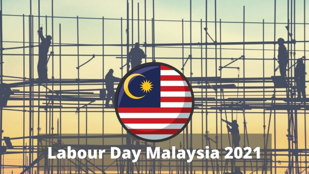 Labour Day Malaysia 2021