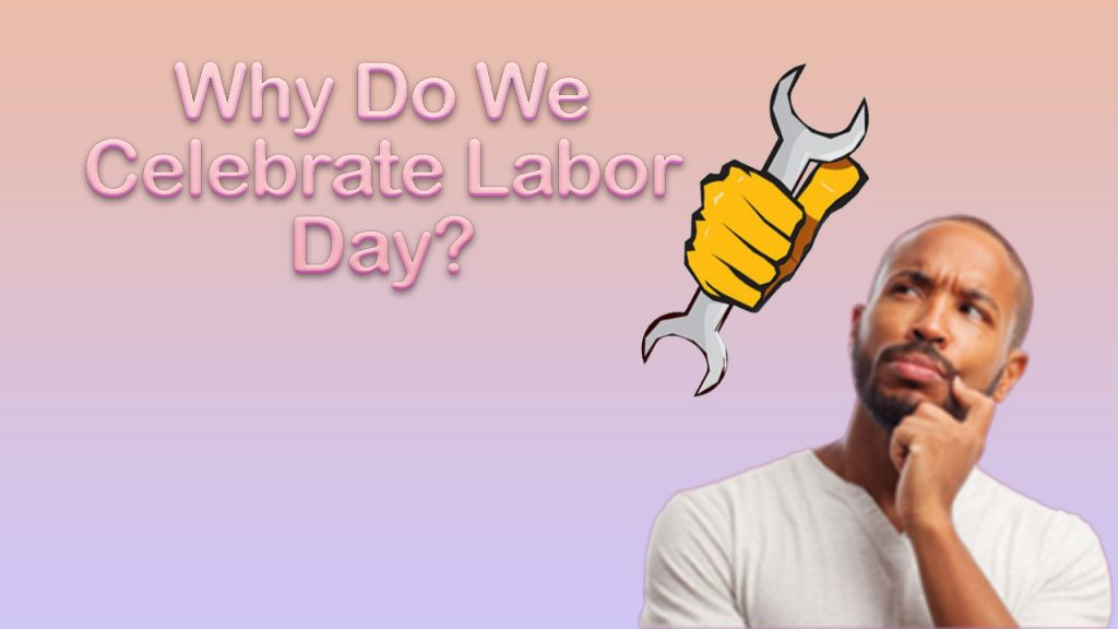 why do we celebrate labor day