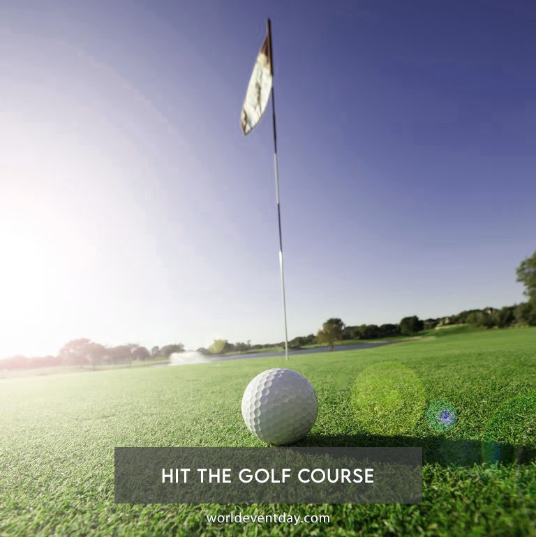 Hit the golf course
