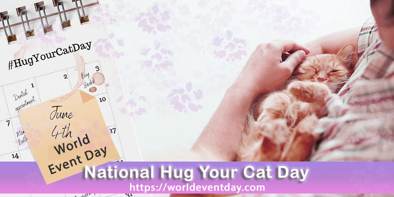 National Hug Your Cat Day June 4