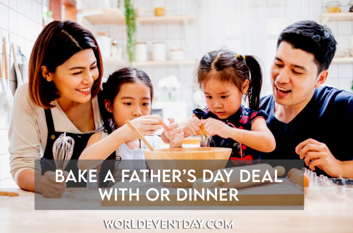 Bake a Father's Day deal with or dinner father's day activities ideas