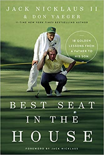 Best Seat in the House By Jack Nicklaus II