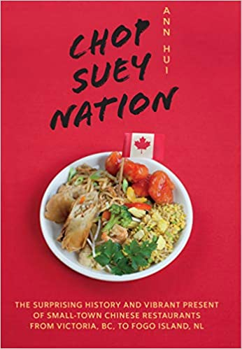 Chop Suey Nation The Legion Cafe and Other Stories from Canada's Chinese Restaurants