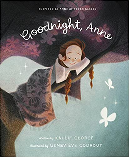 Goodnight Anne Inspired by Anne of Green Gables