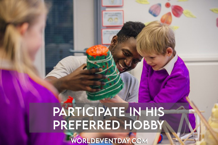 Participate in his preferred hobby father's day activities ideas