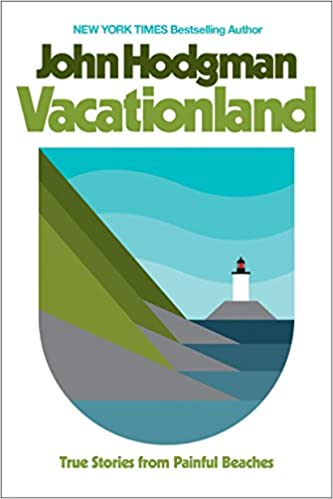 Vacationland True Stories from Painful Beaches By John Hodgman
