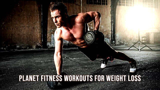 planet fitness workouts for weight loss